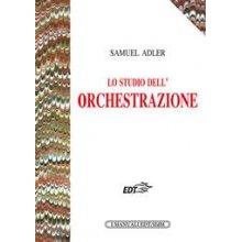 Adler S. Lo Studio dell'Orchestrazione