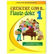 PERINI-SPACCAZOCCHI Crescere con il Flauto dolce 1 accompagnamento