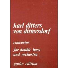 DITTERSDORF K. Concertos for double bass and orchestra