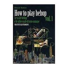 BAKER D. How to play bebop (vol.1)