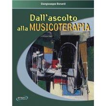 BONARDI G. Dall'ascolto alla Musicoterapia