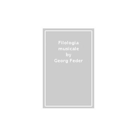 FEDER G. Filologia Musicale