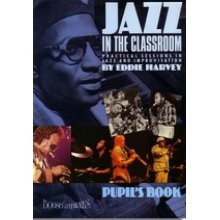 HARVEY E. Jazz in the classroom (pupil's book)