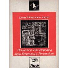 LENTI Dizionario Enciclopedico degli Strumenti a Percussione