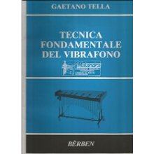 TELLA G. Tecnica fondamentale del vibrafono