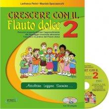 PERINI-SPACCAZOCCHI Crescere con il Flauto dolce 2 +CD