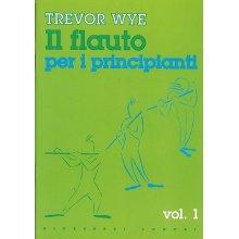 WYE T. Il Flauto per i Principianti vol.1