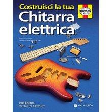 BALMER P. Costruisci la tua Chitarra Elettrica