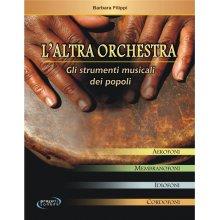 FILIPPI B. L'altra Orchestra - Gli strumenti musicali dei popoli