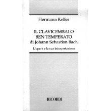 KELLER H. Il Clavicembalo ben Temperato si J.S. Bach