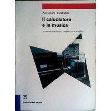 TAMBURINI A. Il calcolatore e la musica
