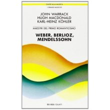 AA.VV. Maestri del primo romanticismo (Weber, Berlioz, Mendelssohn)