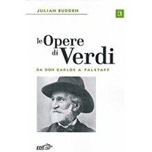 BUDDEN J. Le Opere di Verdi (Vol.III)