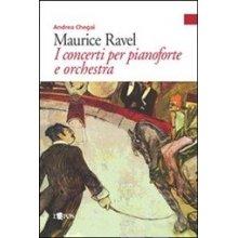 CHEGAI A. Maurice Ravel - I concerti per pianoforte e orchestra