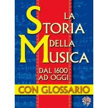 AA.VV. La Storia della Musica dal 1600 ad oggi - con glossario