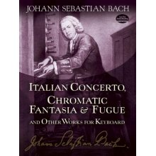 BACH J.S. Italian Concerto, Chromatic Fantasia and Fugue and Other Works