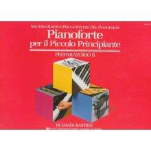 BASTIEN J. Pianoforte per il Piccolo Principiante Preparatorio B