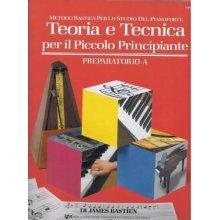 BASTIEN J. Teoria e Tecnica per il Piccolo Principiante (Preparatorio A)