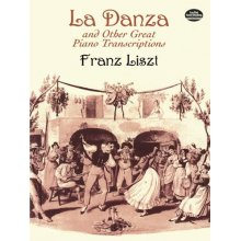LISZT F. La Danza and Other Great Piano Transcriptions