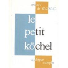 MOZART W.A. Le petit Kochel - catalogue complet