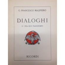 MALIPIERO G. Dialoghi fra due Pianoforti