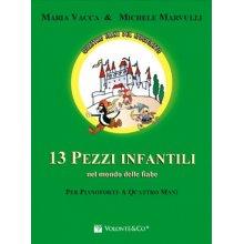 VACCA-MARVULLI 13 Pezzi infantili nel mondo delle fiabe