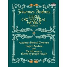 BRAHMS J. Three Orchestral Works in Full Score