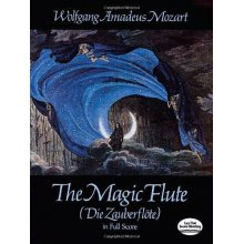 MOZART W.A. The Magic Flute (Die Zauberflote) in Full Score