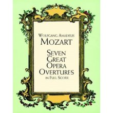 MOZART W.A. Seven Great Opera Ouvertures in Full Score