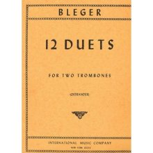 BLEGER M. 12 Duets for two Trombones