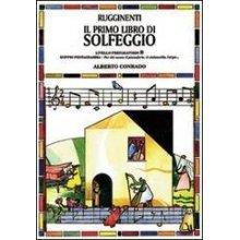 CONRADO A. Il primo libro di Solfeggio (preparatorio B)