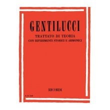 GENTILUCCI O. Trattato di teoria con riferimenti storici e armonici
