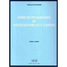 POLTRONIERI N. Esercizi progressivi di solfeggi parlati e cantati (I corso)