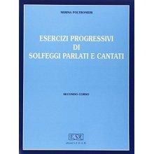POLTRONIERI N. Esercizi progressivi di solfeggi parlati e cantati (II corso)