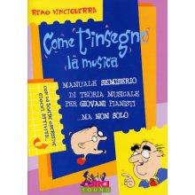 VINCIGUERRA R. Come t'insegno la musica