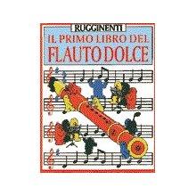 RUGGINENTI Il Primo Libro del Flauto Dolce