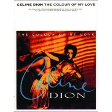Céline Dion: The Colour of my Love