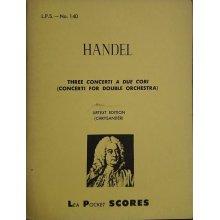 Handel G.F. 3 Concerti a due Cori