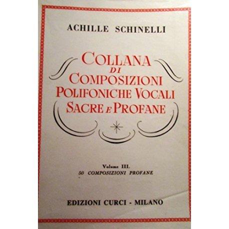Schinelli A. Collana di Composizioni Polifoniche Vocali Sacre e Profane Vol.3