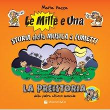 Vacca M. Le Mille e Una Storia della Musica a Fumetti