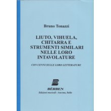 TONAZZI B. Liuto,Vihuela,Chitarra e Strumenti similari nelle loro intavolature